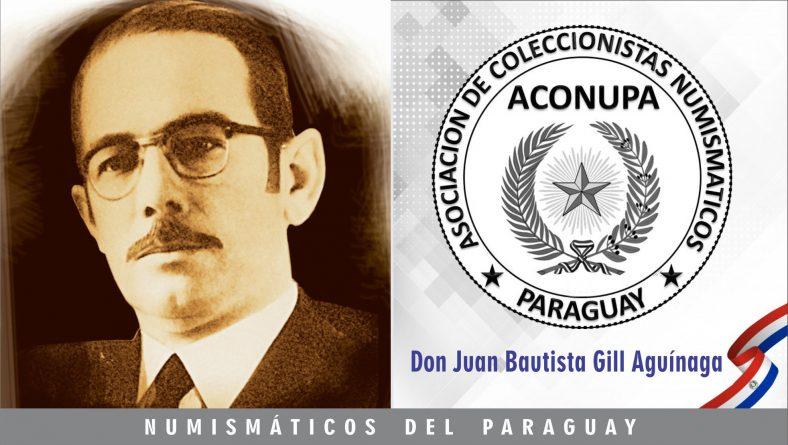 Juan Bautista Gill – Numismáticos del Paraguay
