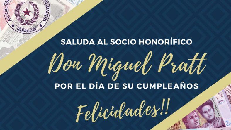 Felicitamos a nuestro Socio Honorífico Don Miguel Pratt